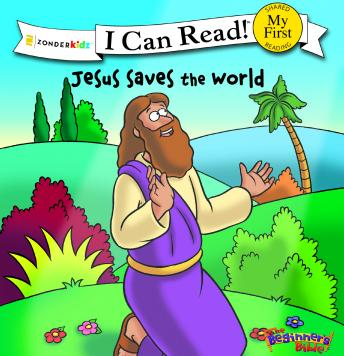 Jesus Saves the World: I Can Read, Zonderkidz