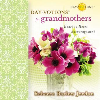 Day-votions for Grandmothers: Heart to Heart Encouragement, Rebecca Barlow Jordan, Connie Wetzell