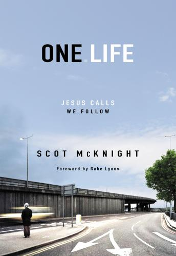 One.Life: Jesus Calls, We Follow, Scot Mcknight, Tom Parks