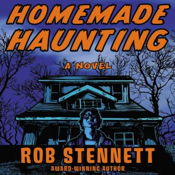Homemade Haunting: A Novel, Rob Stennett, Adam Black