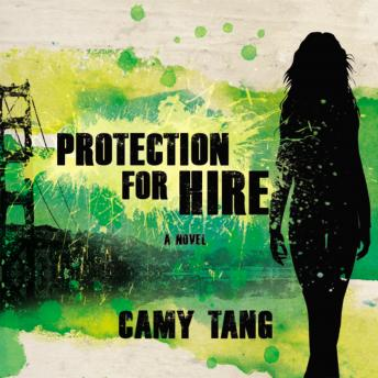 Protection for Hire: A Novel, Camy Tang, Emily Durante
