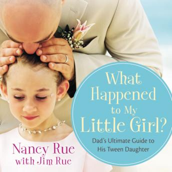 What Happened to My Little Girl?, Jim Rue, Nancy Rue