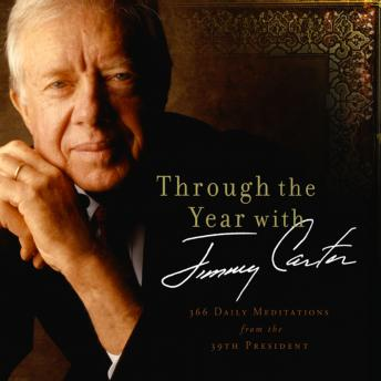 Through the Year with Jimmy Carter: 366 Daily Meditations from the 39th President, Maurice England, Jimmy Carter