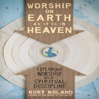 Worship on Earth as It Is in Heaven, Rory Noland