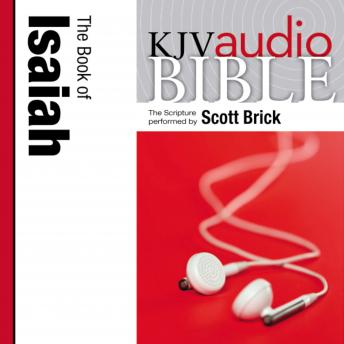 King James Version Audio Bible: The Book of Isaiah Performed by Scott Brick, Zondervan Publishing