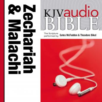 King James Version Audio Bible: The Books of Zechariah and Malachi Performed by Gates McFadden and Theodore Bikel, Zondervan Publishing