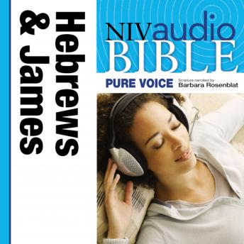 NIV, Audio Bible, Pure Voice: Hebrews and James, Audio Download (Narrated by Barbara Rosenblat), Zondervan Publishing