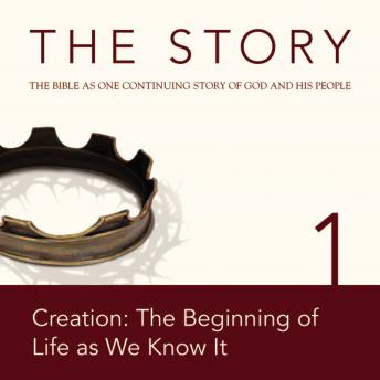 The Story Audio Bible - New International Version, NIV: Chapter 01 - Creation: The Beginning of Life as We Know It