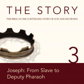 Story Audio Bible - New International Version, NIV: Chapter 03 - Joseph: From Slave to Deputy Pharaoh, Zondervan