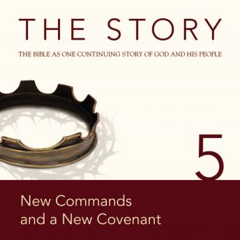 NIV, The Story: Chapter 5 - New Commands and a New Covenant, Audio Download, Zondervan