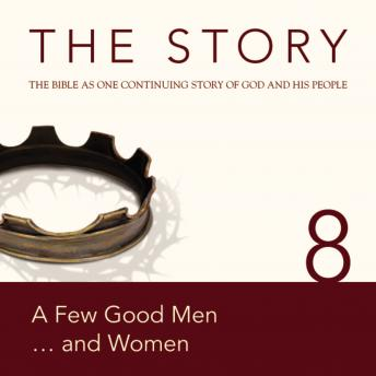 NIV, The Story: Chapter 8 - A Few Good Men . . . and Women, Audio Download, Zondervan