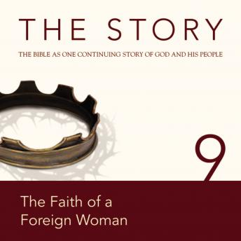 NIV, The Story: Chapter 9 - The Faith of a Foreign Woman, Audio Download, Zondervan