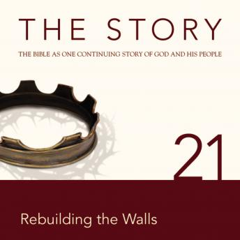 NIV, The Story: Chapter 21 - Rebuilding the Walls, Audio Download, Zondervan