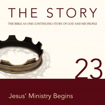 NIV, The Story: Chapter 23 - Jesus' Ministry Begins, Audio Download, Zondervan