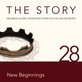 NIV, The Story: Chapter 28 - New Beginnings, Audio Download, Zondervan