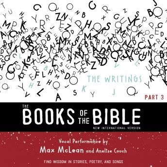 The Books of the Bible Audio Bible - New International Version, NIV: (3) The Writings: Find Wisdom in Stories, Poetry, and Songs