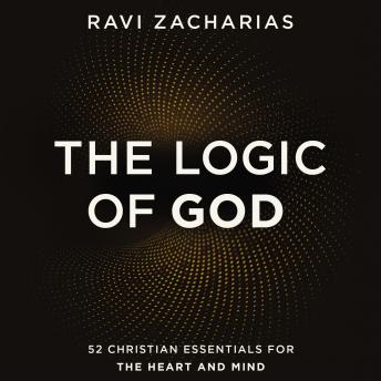 The Logic of God: 52 Christian Essentials for the Heart and Mind