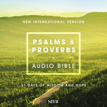 Psalms and Proverbs Audio Bible - New International Version, NIV: 31 Days of Wisdom and Hope