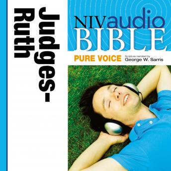 NIV, Audio Bible, Pure Voice: Judges and Ruth, Audio Download (Narrated by George W. Sarris), Zondervan Publishing