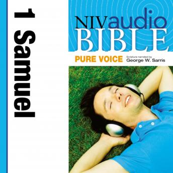 NIV Audio Bible, Pure Voice: 1 Samuel, Narrated by George W. Sarris, Zondervan Publishing