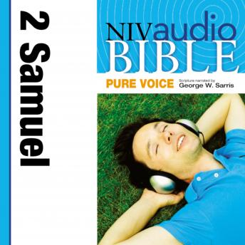 Pure Voice Audio Bible - New International Version, NIV (Narrated by George W. Sarris): (09) 2 Samuel