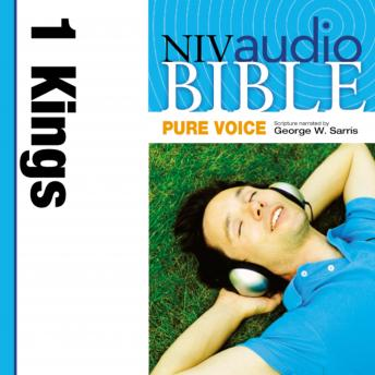 Pure Voice Audio Bible - New International Version, NIV (Narrated by George W. Sarris): (10) 1 Kings