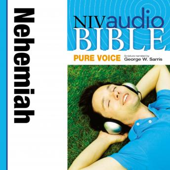 Pure Voice Audio Bible - New International Version, NIV (Narrated by George W. Sarris): (15) Nehemiah sample.