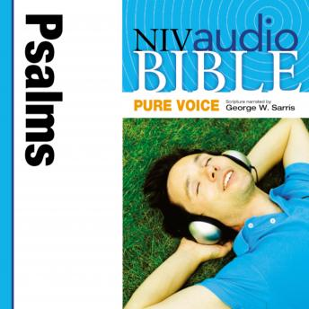 NIV, Audio Bible, Pure Voice: Psalms, Audio Download (Narrated by George W. Sarris), Zondervan Publishing