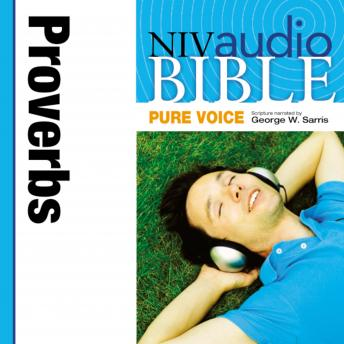 Pure Voice Audio Bible - New International Version, NIV (Narrated by George W. Sarris): (19) Proverbs