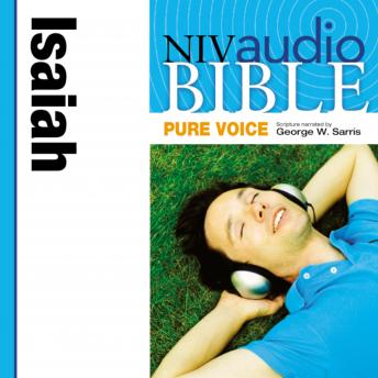 Pure Voice Audio Bible - New International Version, NIV (Narrated by George W. Sarris): (21) Isaiah