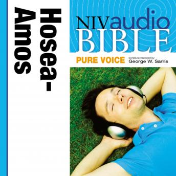 Pure Voice Audio Bible - New International Version, NIV (Narrated by George W. Sarris): (25) Hosea, Joel, and Amos