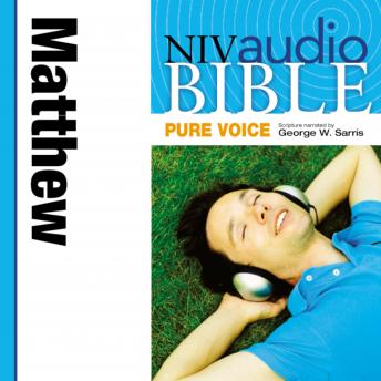 NIV, Audio Bible, Pure Voice: Matthew, Audio Download (Narrated by George W. Sarris), Zondervan Publishing