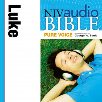 Pure Voice Audio Bible - New International Version, NIV (Narrated by George W. Sarris): (31) Luke