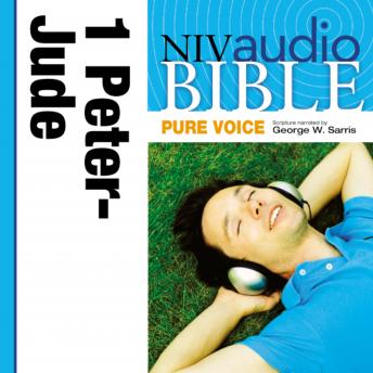 Pure Voice Audio Bible - New International Version, NIV (Narrated by George W. Sarris): (39) 1 and 2 Peter; 1, 2, and 3 John; and Jude
