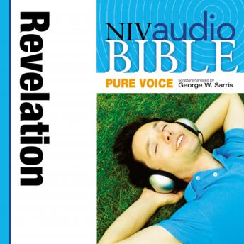 Pure Voice Audio Bible - New International Version, NIV (Narrated by George W. Sarris): (40) Revelation