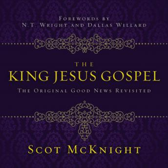 King Jesus Gospel: The Original Good News Revisited, Scot Mcknight, Maurice England