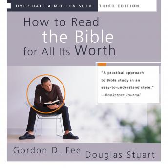 How to Read the Bible For All It's Worth, Fourth Edition, Douglas Stuart, Gordon D. Fee