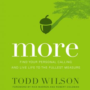 More: Find Your Personal Calling and Live Life to the Fullest Measure, Todd Wilson