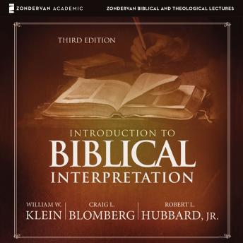 Introduction to Biblical Interpretation: Audio Lectures: A Complete Course for the Beginner, Robert L Hubbard Jr, Craig L Blomberg, William W Klein