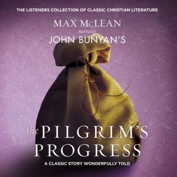 John Bunyan's The Pilgrim's Progress: A Classic Story Wonderfully Told