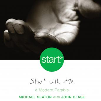 Start With Me: A Modern Parable, Michael Seaton