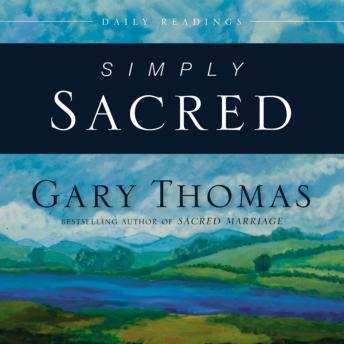 Simply Sacred: Daily Readings, Gary L. Thomas, Adam Verner