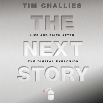 Next Story: Life and Faith after the Digital Explosion, Tim Challies, Adam Black