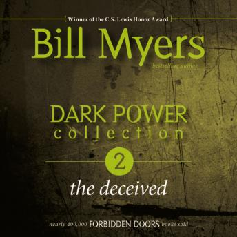Dark Power Collection: The Deceived, Audio book by Bill Myers