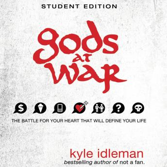Download Gods at War Student Edition: The battle for your heart that will define your life by Kyle Idleman
