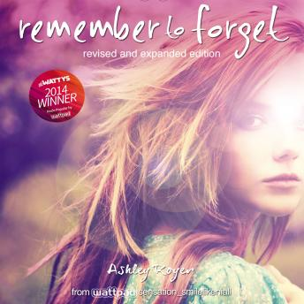 Remember to Forget, Revised and Expanded Edition: from Wattpad sensation @_smilelikeniall, Will Lasley, Ashley Royer
