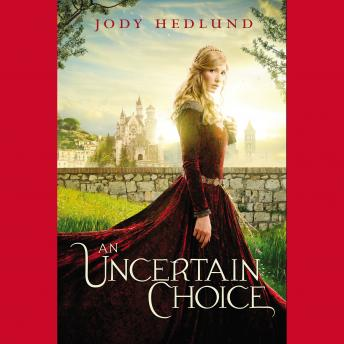 An Uncertain Choice, Jody Hedlund