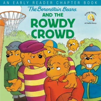 Berenstain Bears and the Rowdy Crowd: An Early Reader Chapter Book details