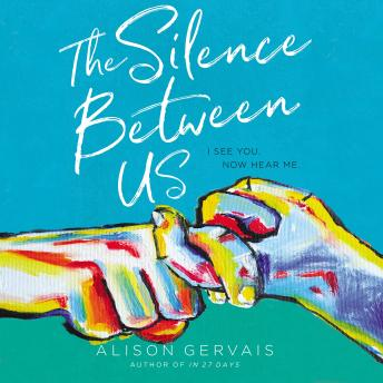 Silence Between Us, Alison Gervais