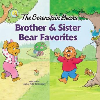 The Berenstain Bears Brother and Sister Bear Favorites: 6 Books in 1